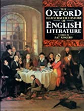 The Oxford Illustrated History of English Literature (Oxford Illustrated Histories)