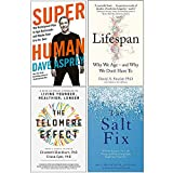 Super Human, Lifespan [Hardcover], The Telomere Effect, The Salt Fix 4 Books Collection Set