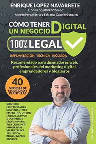 Cómo tener un negocio digital 100% Legal: Textos legales, cláusulas y contratos y mucho más