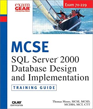 MCAD/MCSD/MCSE Training Guide (70-229): SQL Server 2000 Database Design and Implementation