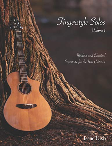 Fingerstyle Solos Volume 1: Modern and classical repertoire for the new guitarist