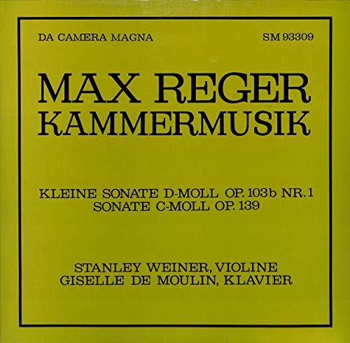 Max Reger: Kammermusik; Kleine Sonate D-moll op. 103b Nr. 1; Sonate C-moll op. 139 - SM 93309 - Vinyl LP