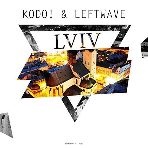 Kodo! & LeftWave
