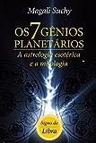 Os 7 gênios planetários (signo de Libra): A Astrologia Esotérica e a mitologia (1) (Portuguese Edition)
