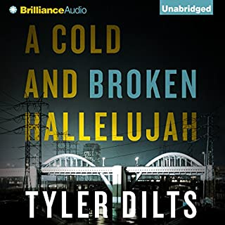 A Cold and Broken Hallelujah     Long Beach Homicide, Book 3              By:                                                                                                                                 Tyler Dilts                               Narrated by:                                                                                                                                 Patrick Lawlor                      Length: 7 hrs and 47 mins     253 ratings     Overall 3.8