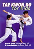 Tae Kwon Do for Kids - Keith D. Yates