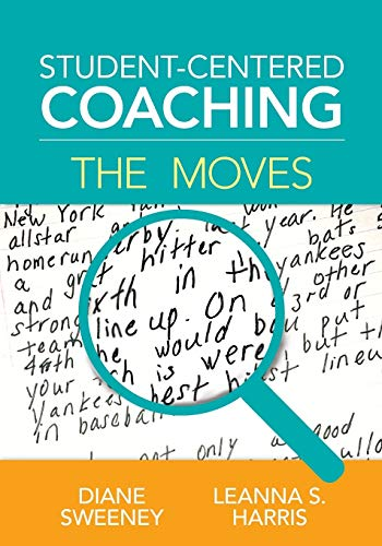 Compare Textbook Prices for Student-Centered Coaching: The Moves 1 Edition ISBN 9781506325262 by Sweeney, Diane,Harris, Leanna S.