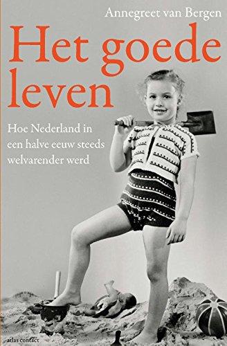 Het goede leven: hoe Nederland in een halve eeuw steeds welvarender werd