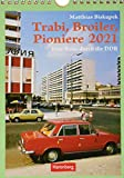 Trabi, Broiler, Pioniere Kalender 2021: Eine Reise durch die DDR