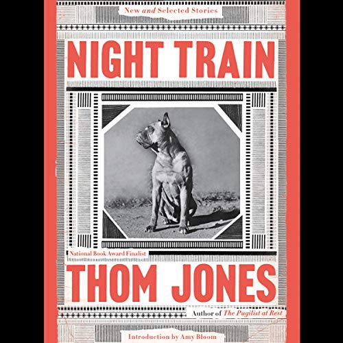 Night Train     New and Selected Stories              By:                                                                                                                                 Thom Jones,                                                                                        Amy Bloom - introduction                               Narrated by:                                                                                                                                 Amy Bloom,                                                                                        Kiff VandenHeuvel,                                                                                        Maxwell Hamilton,                   and others                 Length: 18 hrs and 9 mins     3 ratings     Overall 4.3