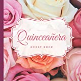 Quinceanera Guest Book: Quinceanera Gifts, Dresses, Decorations in Pink Roses Theme with Lovely Beautiful Colorful Roses | Floral Design 15th Birthday ... | Paperback Guest Book (Premium Cream Paper)