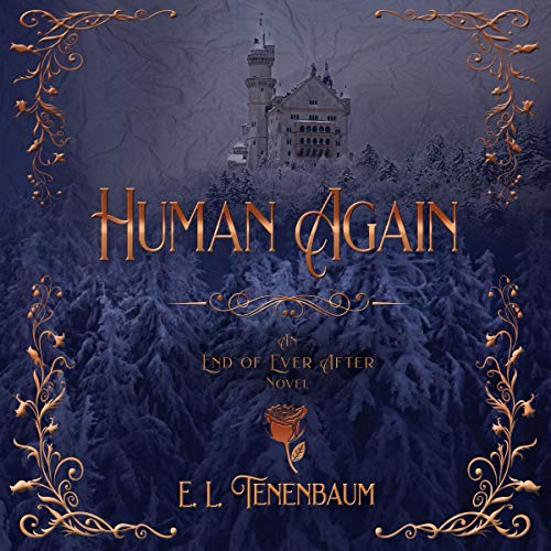 Human Again an End of Ever After Novel Audiobook By E. L. Tenenbaum cover art