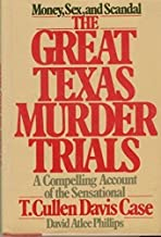 The great Texas murder trials: A compelling account of the sensational T. Cullen Davis case