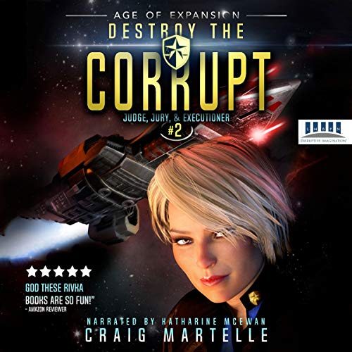 Destroy the Corrupt     Judge, Jury, & Executioner, Book 2              By:                                                                                                                                 Craig Martelle,                                                                                        Michael Anderle                               Narrated by:                                                                                                                                 Katharine McEwan                      Length: 6 hrs and 39 mins     1 rating     Overall 5.0