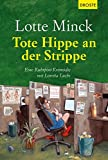 Tote Hippe an der Strippe: Eine Ruhrpott-Krimödie mit Loretta Luchs von Lotte Minck