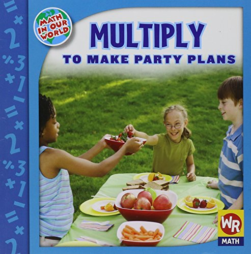 Multiply to Make Party Plans (Math in Our World Level 3)