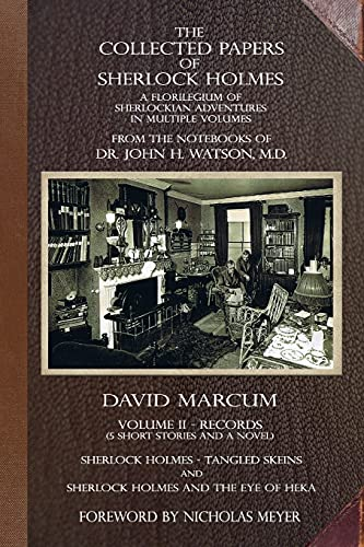 The Collected Papers of Sherlock Holmes - Volume 2: A Florilegium of Sherlockian Adventures in Multiple Volumes