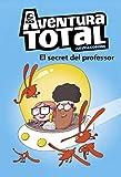 El secret del professor (Serie Aventura Total) (Catalan Edition)