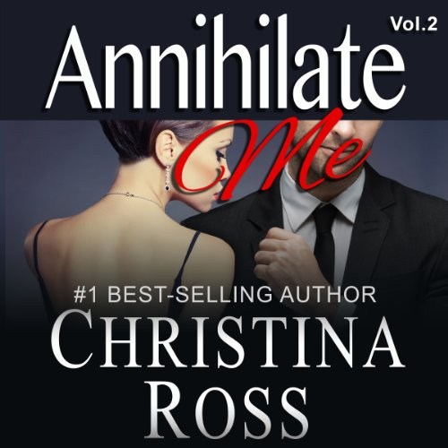 Annihilate Me (Vol. 2)                   By:                                                                                                                                 Christina Ross                               Narrated by:                                                                                                                                 Reba Buhr                      Length: 4 hrs and 26 mins     104 ratings     Overall 4.2