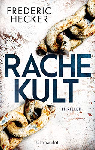 Buchseite und Rezensionen zu 'Rachekult: Thriller (Fuchs & Schuhmann, Band 2)' von Frederic Hecker