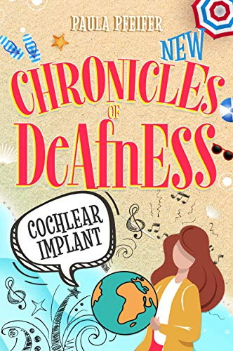 New Chronicles of Deafness: Cochlear Implant (English Edition)