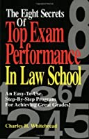 Eight Secrets Top Exam Performance in Law School