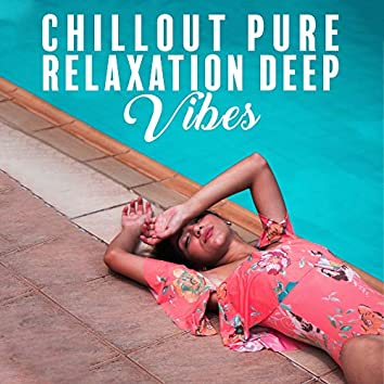 Chillout Pure Relaxation Deep Vibes
