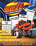 Blaze And The Monster Machines Activity Book: Color Wonder Creativity Kid Spot Differences, Word Search, Dot To Dot, Maze, Coloring, Find Shadow, One Of A Kind Activities Books For Women And Men