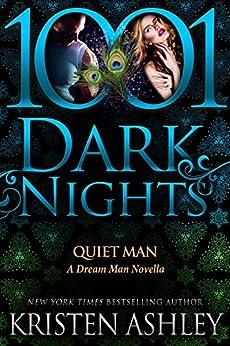 Quiet Man: A Dream Man Novella by [Kristen Ashley]
