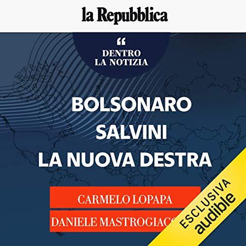 Bolsonaro, Salvini, la nuova destra copertina