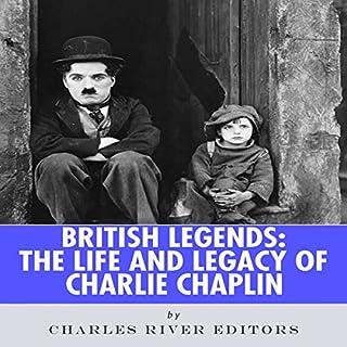 British Legends: The Life and Legacy of Charlie Chaplin                   De :                                                                                                                                 Charles River Editors                               Lu par :                                                                                                                                 Rich Germaine                      Durée : 1 h et 43 min     Pas de notations     Global 0,0