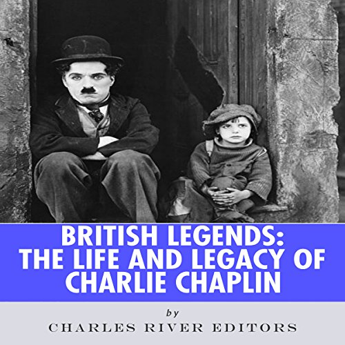 Couverture de British Legends: The Life and Legacy of Charlie Chaplin