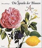 Die Sprache der Blumen: Von Akelei bis Zitrus