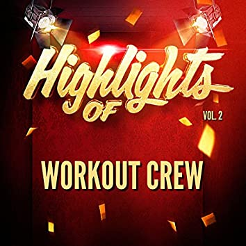 Highlights of Workout Crew, Vol. 2