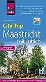 Reise Know-How CityTrip Maastricht mit Lüttich: Reiseführer mit Stadtplan und kostenloser Web-App