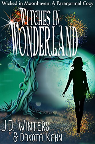 Witches in Wonderland (Wicked in Moonhaven~A Paranormal Cozy Book 3) (English Edition)