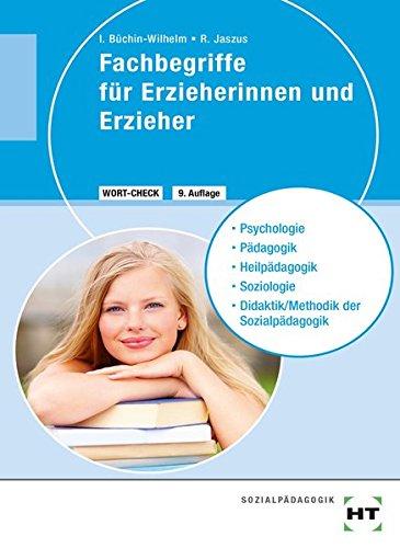 Fachbegriffe für Erzieherinnen und Erzieher: Psychologie, Pdagogik, Heilpdagogik, Soziologie, Didaktik/Methodik der Sozialpdagogik