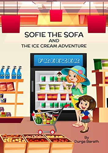 SOFIE THE SOFA: and the ice cream adventure (English Edition)