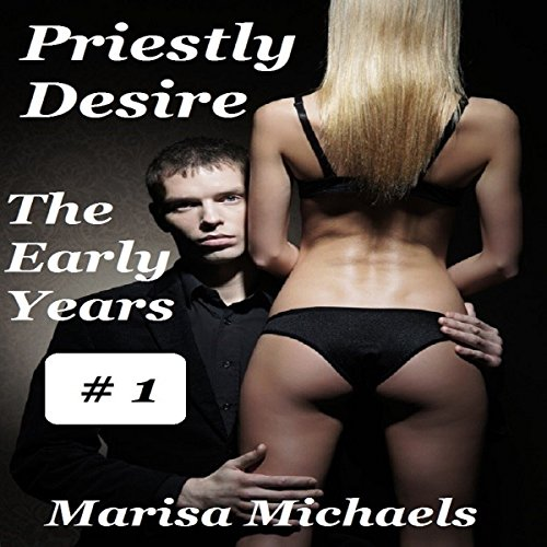 Priestly Desire: The Early Years audiobook cover art