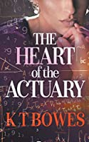 The Heart of The Actuary (A Calculated Risk)
