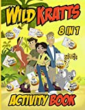 Wild Kratts Activity Book: Color Wonder Relaxation Dot To Dot, One Of A Kind, Spot Differences, Word Search, Hidden Objects, Maze, Coloring, Find Shadow Activities Books For Adults And Kids