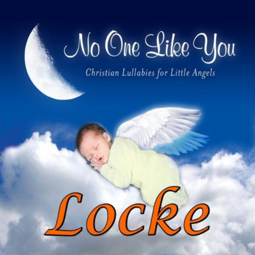 No One Like You - Christian Lullabies for Little Angels: Locke