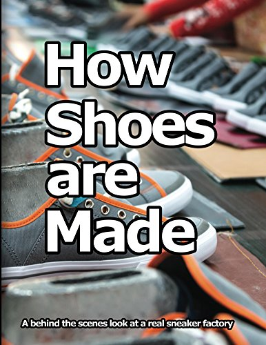 How Shoes are Made: A behind the scenes look at a real sneaker factory (English Edition)