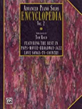 Advanced Piano Solos Encyclopedia, Vol 2: Featuring the Best in Pops * Movie * Broadway * Jazz * Love Songs * TV * Country (Advanced Piano Solo Encyclopedia)