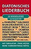 50 Kinderlieder aus Europa & Amerika - diatonische Melodien ohne Noten: Einfachst aufbereitet für Panflöte, Triola, Xylophon, Ocarina, Melodica, Penny ... Canjo, ... (Diatonic Songbooks 5)