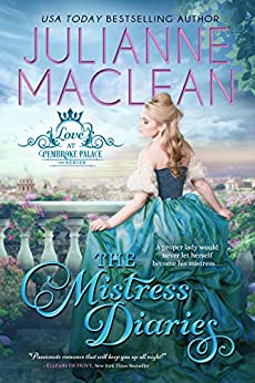 The Mistress Diaries (Love at Pembroke Palace Book 2) by [Julianne MacLean]