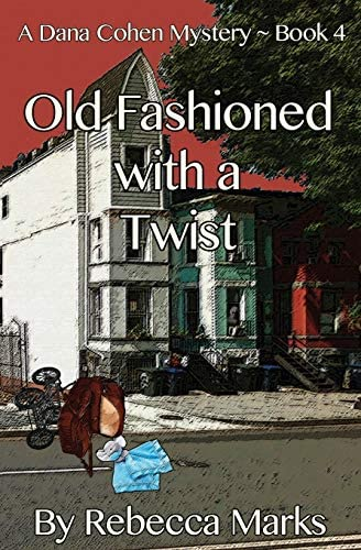 Old Fashioned with a Twist A Dana Cohen Mystery Book 4 product image