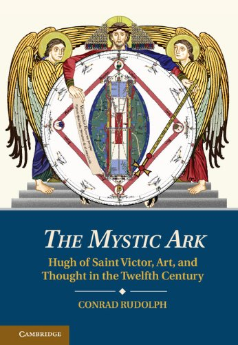 The Mystic Ark: Hugh of Saint Victor, Art, and Thought in the Twelfth Century (English Edition)