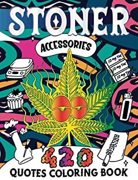 Stoner Accessories  A Stoner Quotes Coloring Book for Adults Men & Women  37 Funny Stoner Coloring Pages