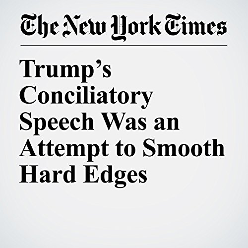 Trump's Conciliatory Speech Was an Attempt to Smooth Hard Edges audiobook cover art